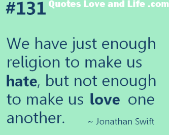 religion-quotes-we-have-just-enough-religion-jonathan-swift